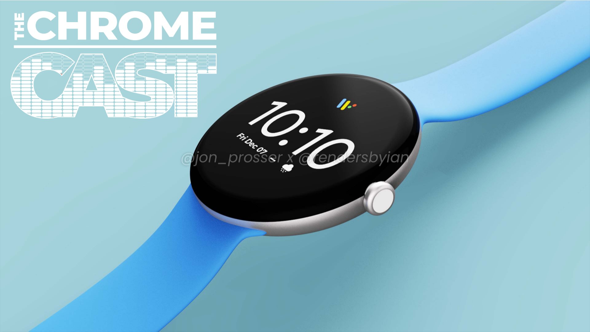 The Chrome Cast 107: Pixel Watch, Pixel Phone and Google I/O returns