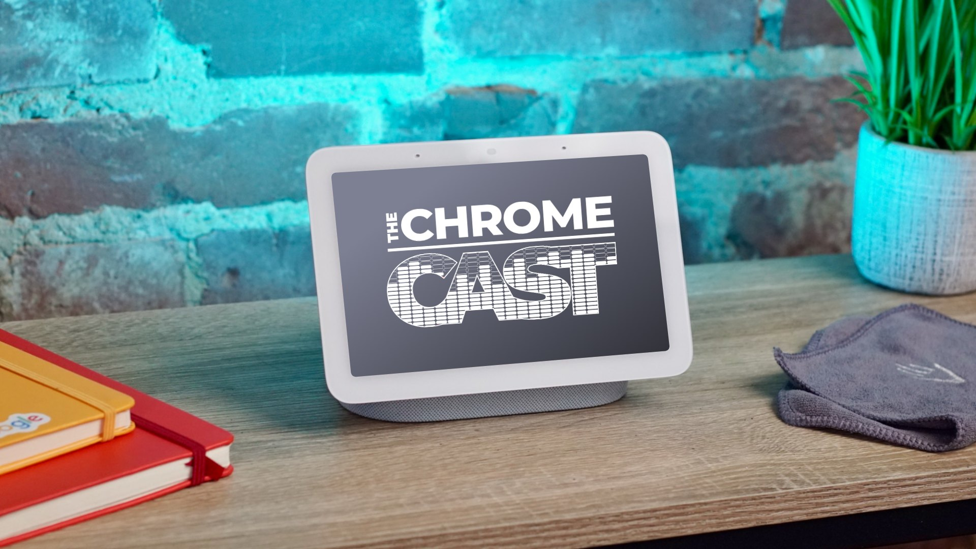 The Chrome Cast 108: Nest Hub 2 review, Snapdragon Chromebooks and OLED screens