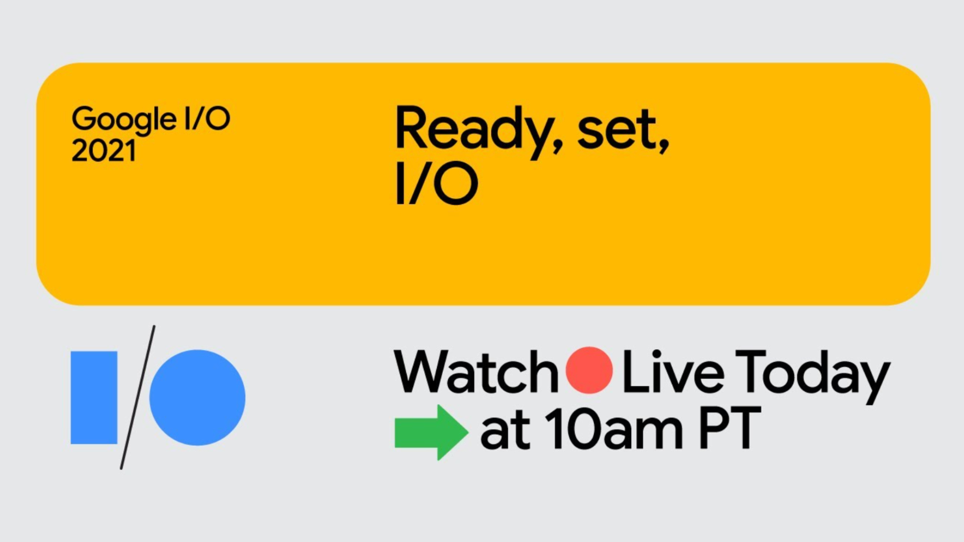 It's Google I/O day!!  Here's where you can watch the opening keynote