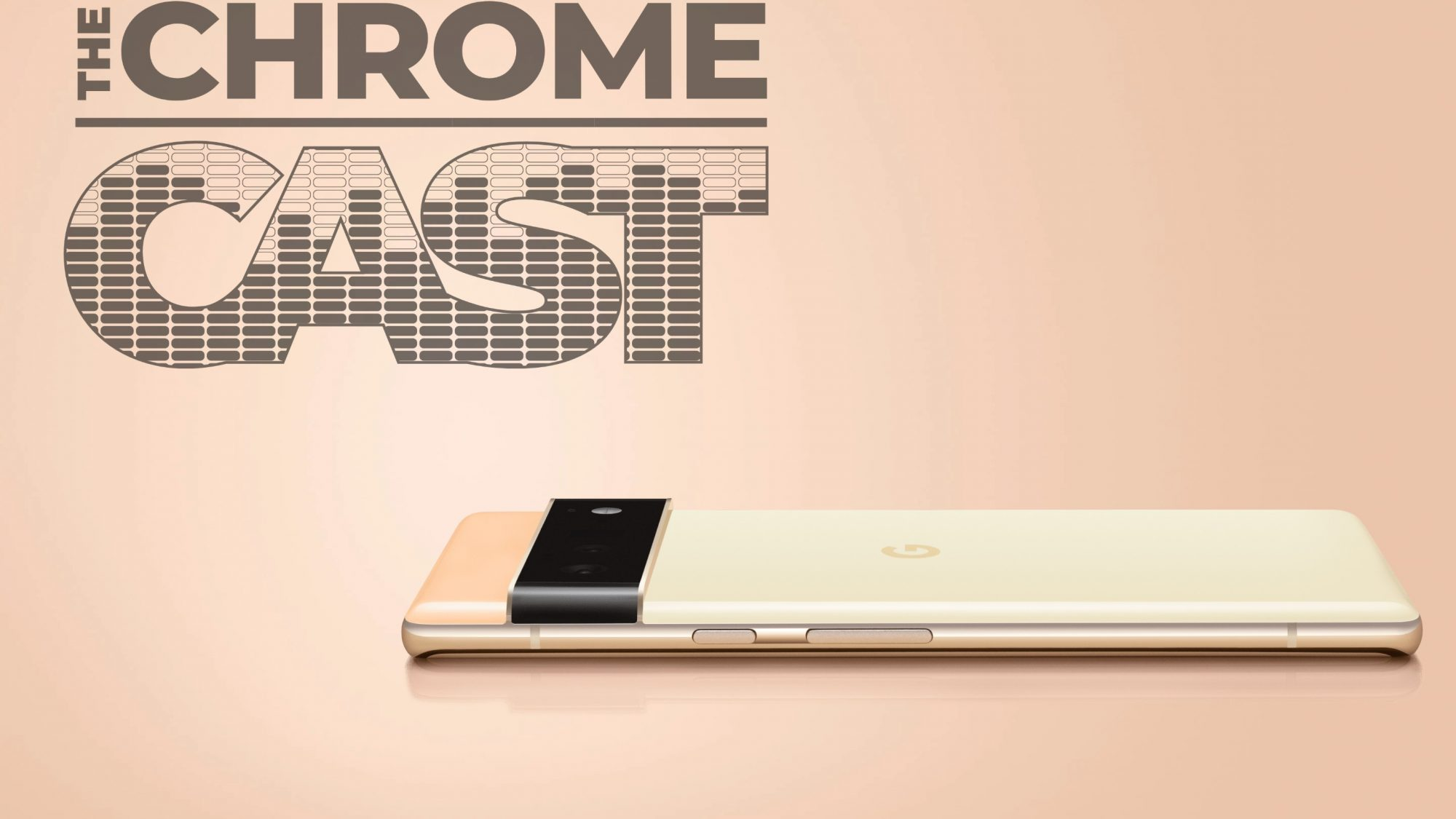 The Chrome Cast 124: Pixel 6, Tensor chips and all the ASUS Chromebooks