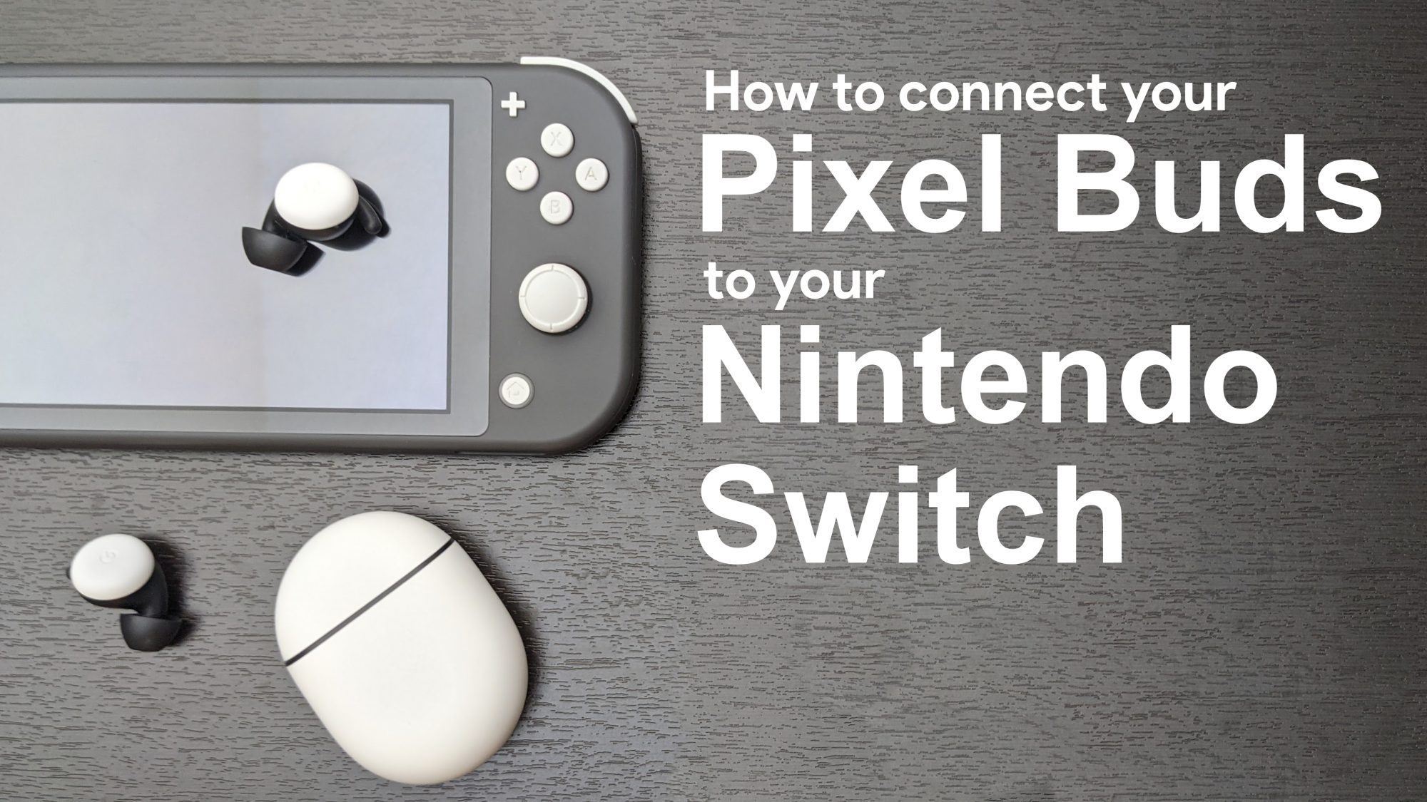 Google's Pixel Buds can now be paired with your Nintendo Switch, but the latency is real